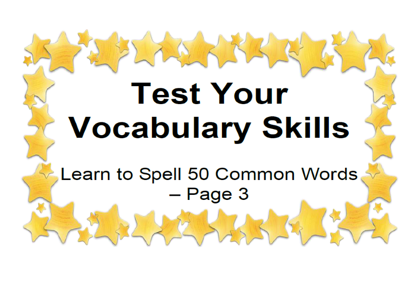 Test Your Vocabulary Skills Learn to Spell 50 Common Words – Page 3
