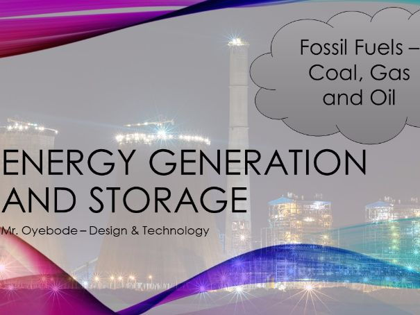 Energy Generation and Storage - Fossil Fuels, Coal, Gas, and Oil
