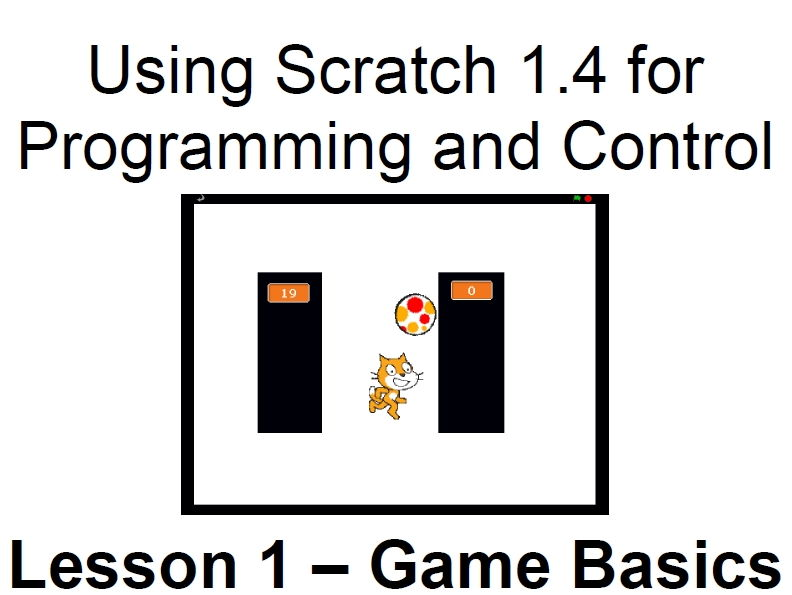 Scratch 1.4 Lesson 1 – Game Basics