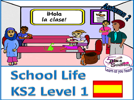 Primary Spanish & Numeracy WHOLE UNIT: KS2 Level 1 School Life (Autumn 2)