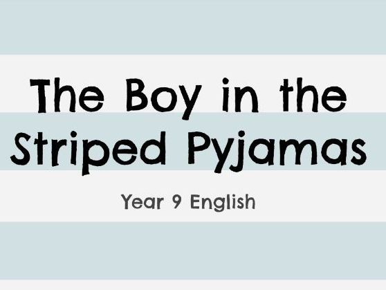 'The Boy in the Striped Pyjamas' - Full Unit