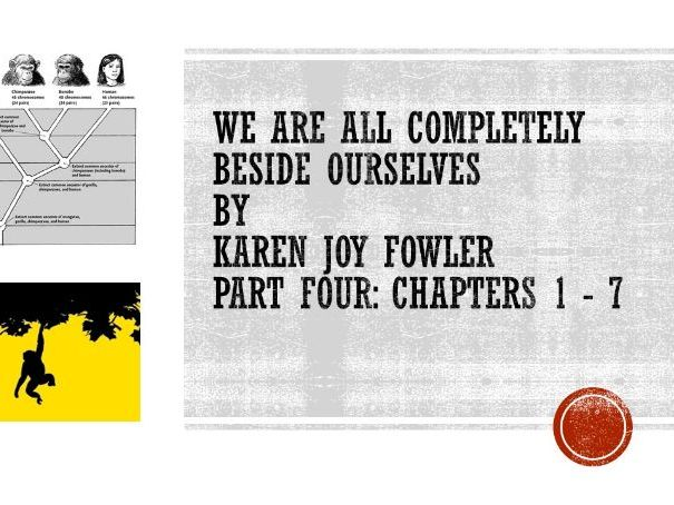 KS3/4 'We Are All Completely Beside Ourselves' by Karen Joy Fowler (Part 4 of 6)