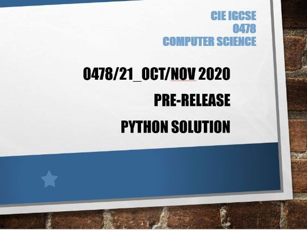 CIE IGCSE Computer Science Nov 2020  0478/21 Pre release solution