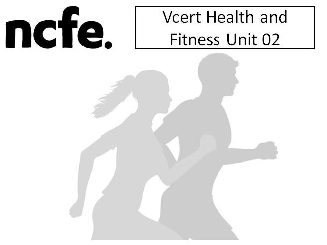 NCFE VCert Health and Fitness Unit 02 Complete with full assessment tasks