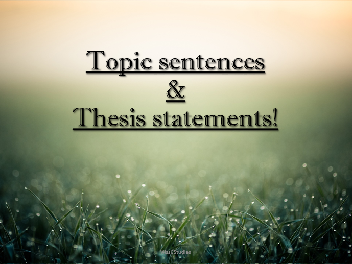Topic Sentences & Thesis Statements