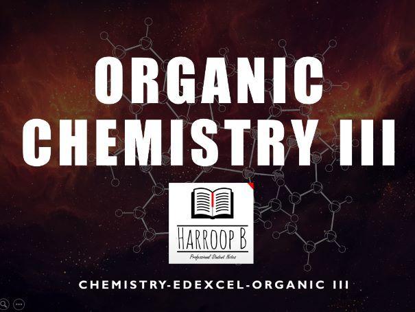 Edexcel - A-Level - Chemistry -  Organic Chemistry III