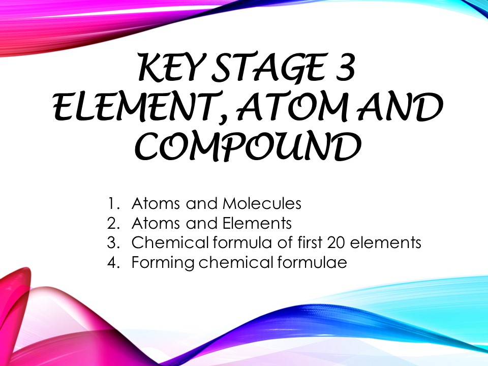 KS3_Secondary 1 checkpoint_worksheet and revision (with answer script): Element,  Atom, and Compound