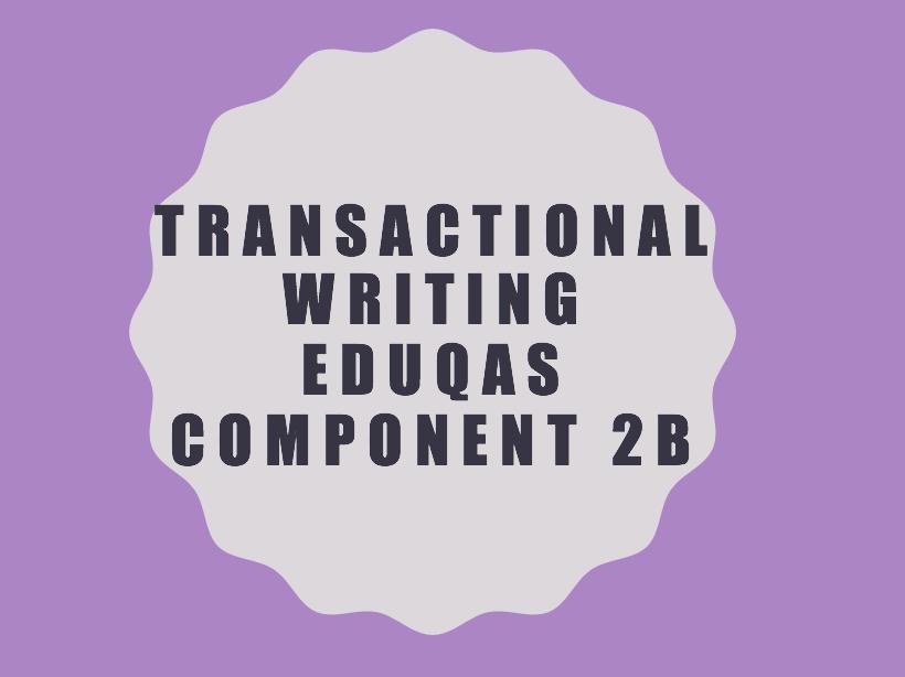 Transactional Writing Eduqas Component 2B SoW