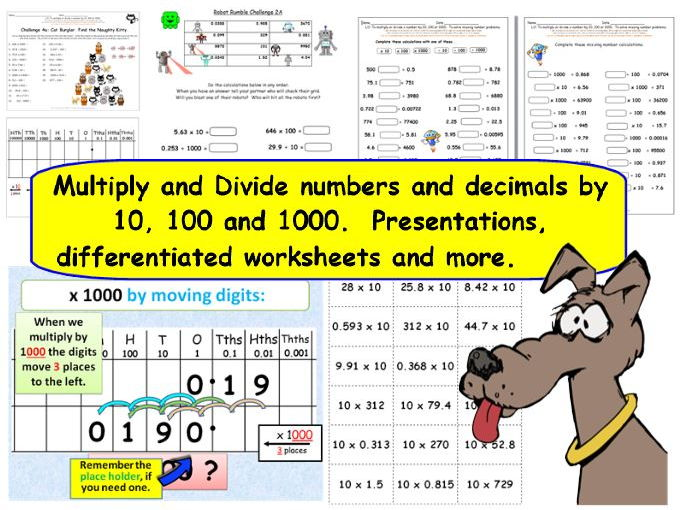 Y5 Y6 Multiply & Divide Numbers &  Decimals by 10, 100 and 1000. Presentations Worksheets & More.
