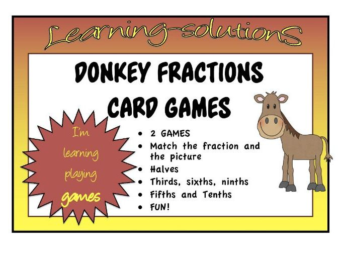 FRACTIONS - halves, thirds, fifths+multiples - DONKEY CARD GAMES - 2 Games (15 pages)