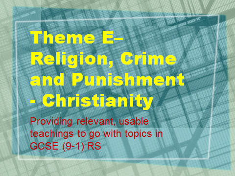 AQA GCSE RS (9-1) Relevant teachings Theme E - Religion, Crime and Punishment - Christianity