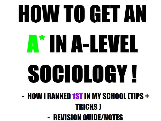 HOW TO GET AN A* IN A-LEVEL SOCIOLOGY !