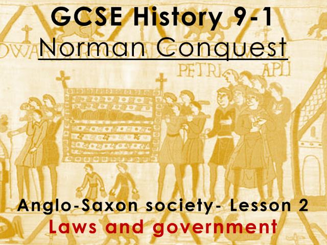 Norman Conquest - GCSE History 9-1 - Anglo-Saxon society: lesson 2 - laws and government