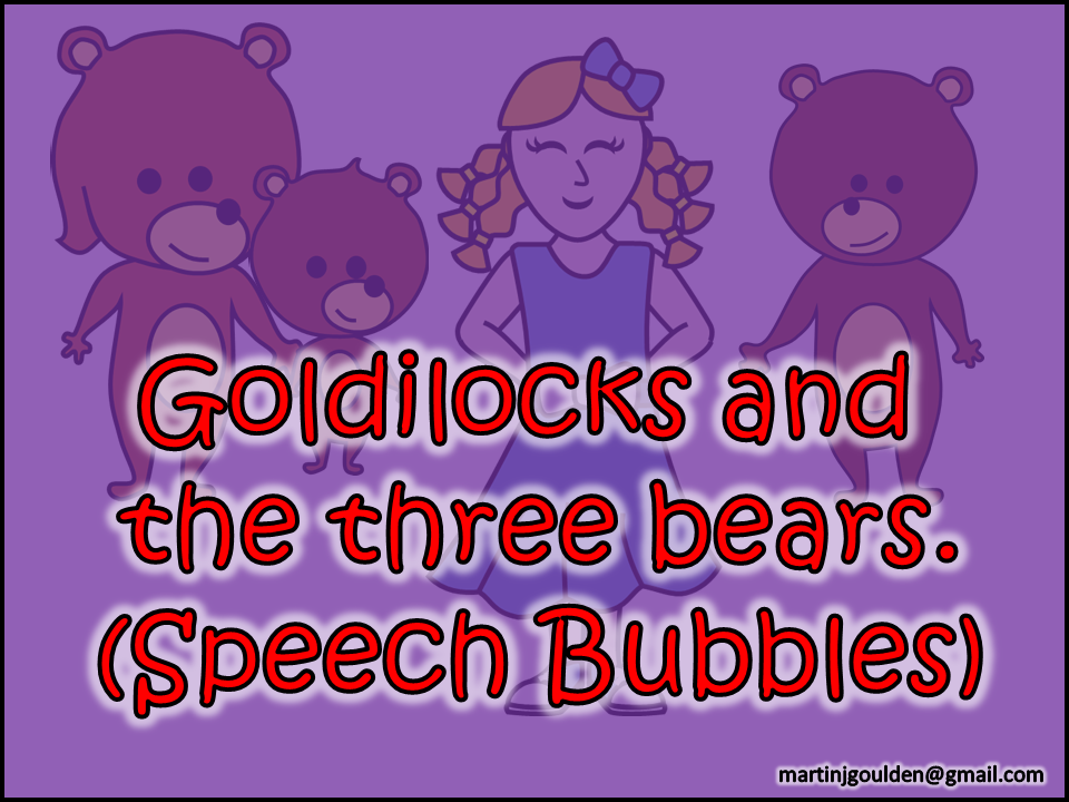 Goldliocks and The Three Bears Story - Speech Bubbles - Editable - Traditional Tales