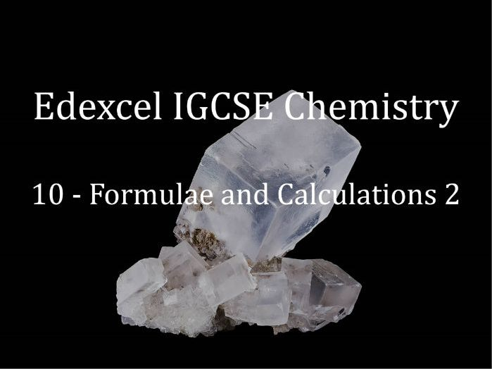 Edexcel IGCSE Chemistry Lecture 10 - Formulae and Calculations Part 2