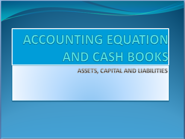 Accounting Equations and Cash Books