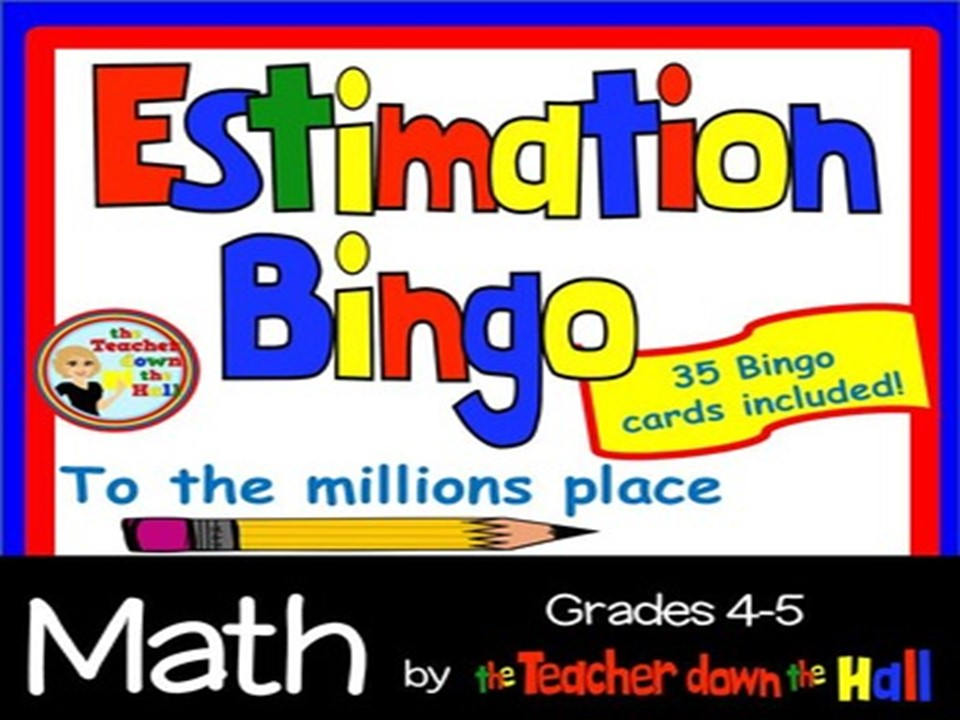 Estimation Bingo w/ 35 Bingo Cards Grades 4-5