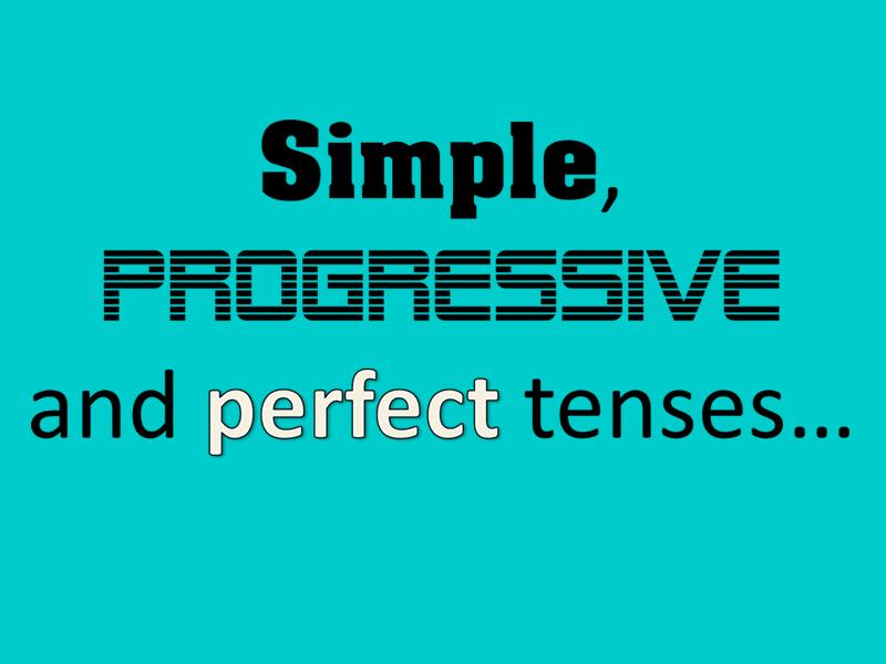 SPAG: simple, progressive, perfect tense revision
