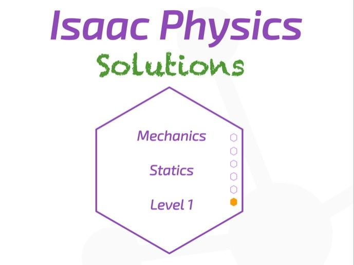 Isaac Physics Answers - Statics Level 1