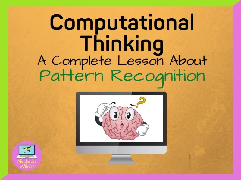 Pattern Recognition (Computational Thinking Lesson)