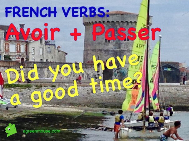 Avoir + Passer - Talk about Past Holidays in French