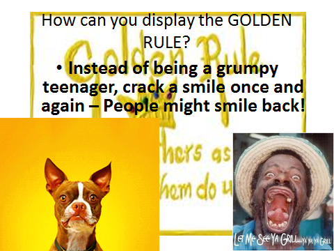 Assembly - Do unto others....  (The Golden Rule)