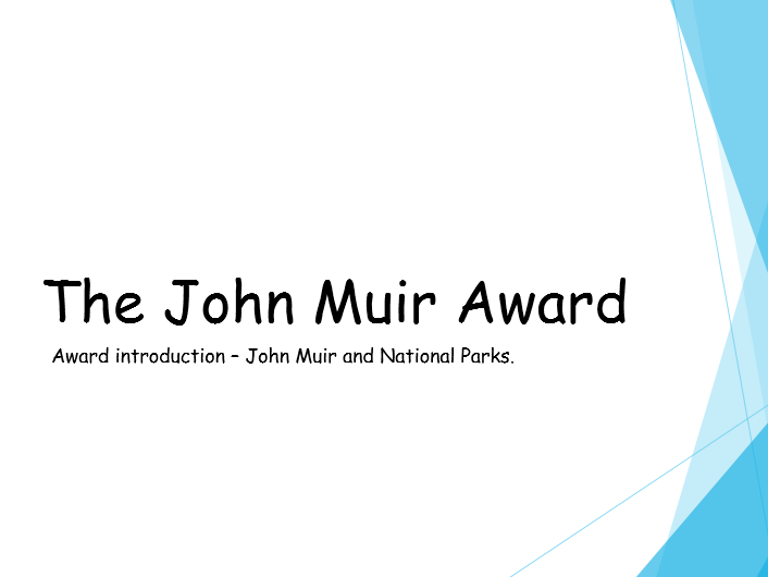 Introduction to the John Muir award & UK National Parks