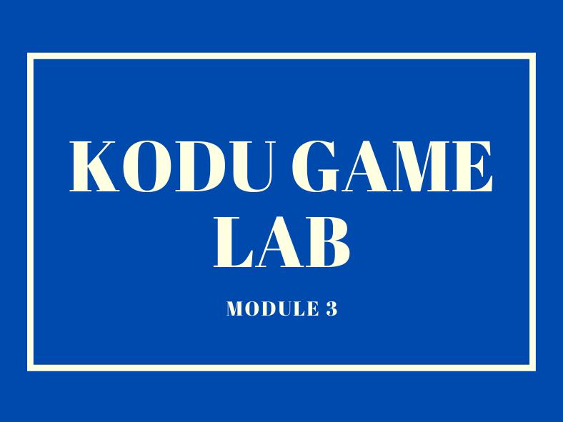 Kodu Lessons (Module 3)