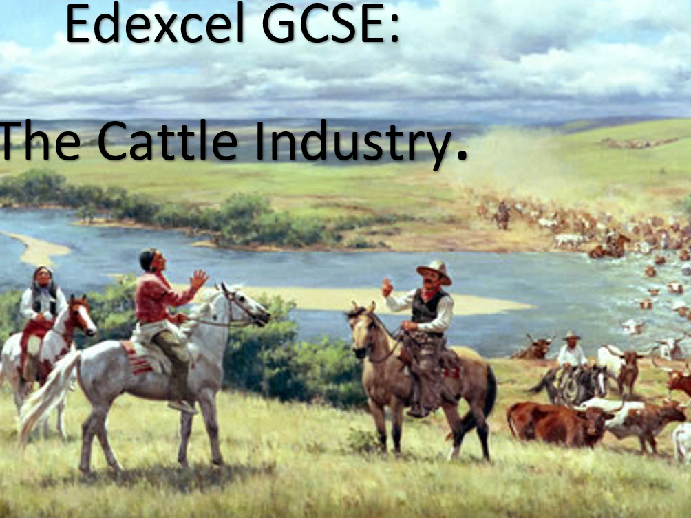 The American West: The Cattle Industry (Edexcel GCSE 1-9)