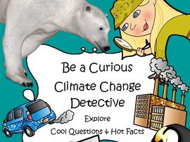 Be a Curious Climate Change Detective - Explore Cool Questions & Hot Answers