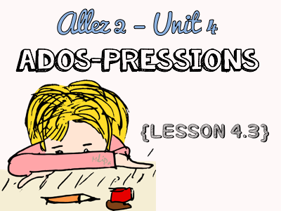 Allez 2 - Unit 4.3 - les ados et les pressions - pressures - imperative - KS3 French