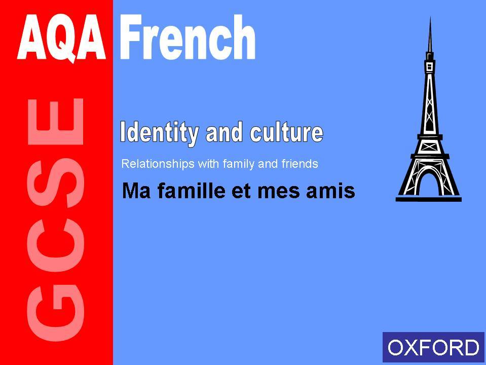 GCSE French - Relationships with family and friends: Ma famille et mes amis