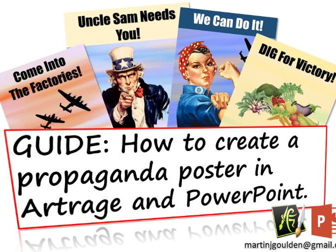 Create your own World War 2 Propaganda Posters - PowerPoint/Artrage - Fully Resourced