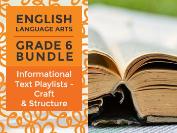 Informational Text Playlists - Craft & Structure Bundle for Grade 6
