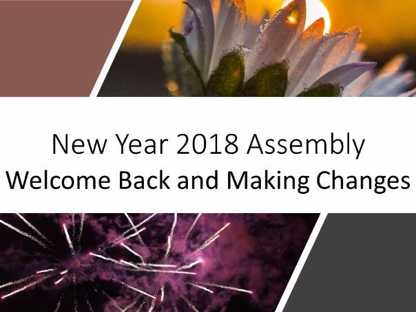New Year 2018 Assembly: Welcome Back and Making Changes