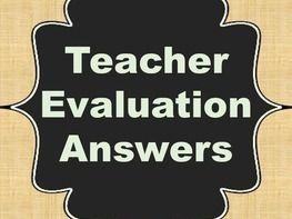 Teacher Evaluation Questions with Answers!