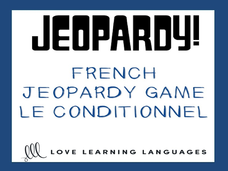 GCSE FRENCH: French jeopardy game: Le conditionnel - French conditional tense