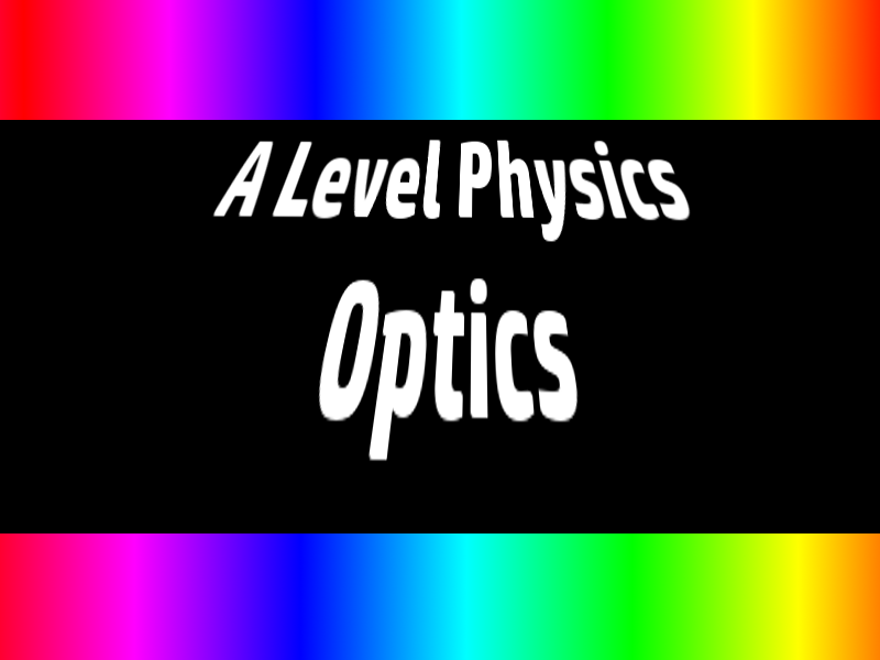 A Level Physics Optics 1 : Refraction