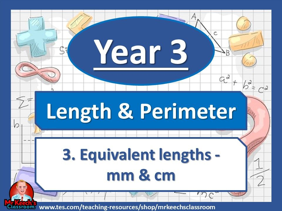 Year 3 – Length and Perimeter – Equivalent Lengths mm & cm - White Rose Maths