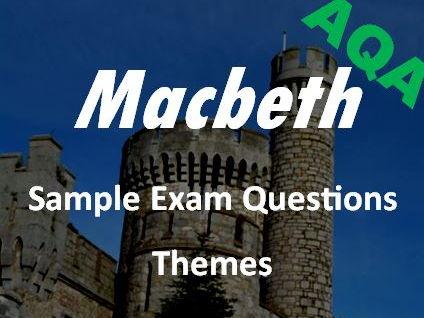 Macbeth Revision: Macbeth Themes Sample Exam Questions AQA GCSE New Spec - Revision