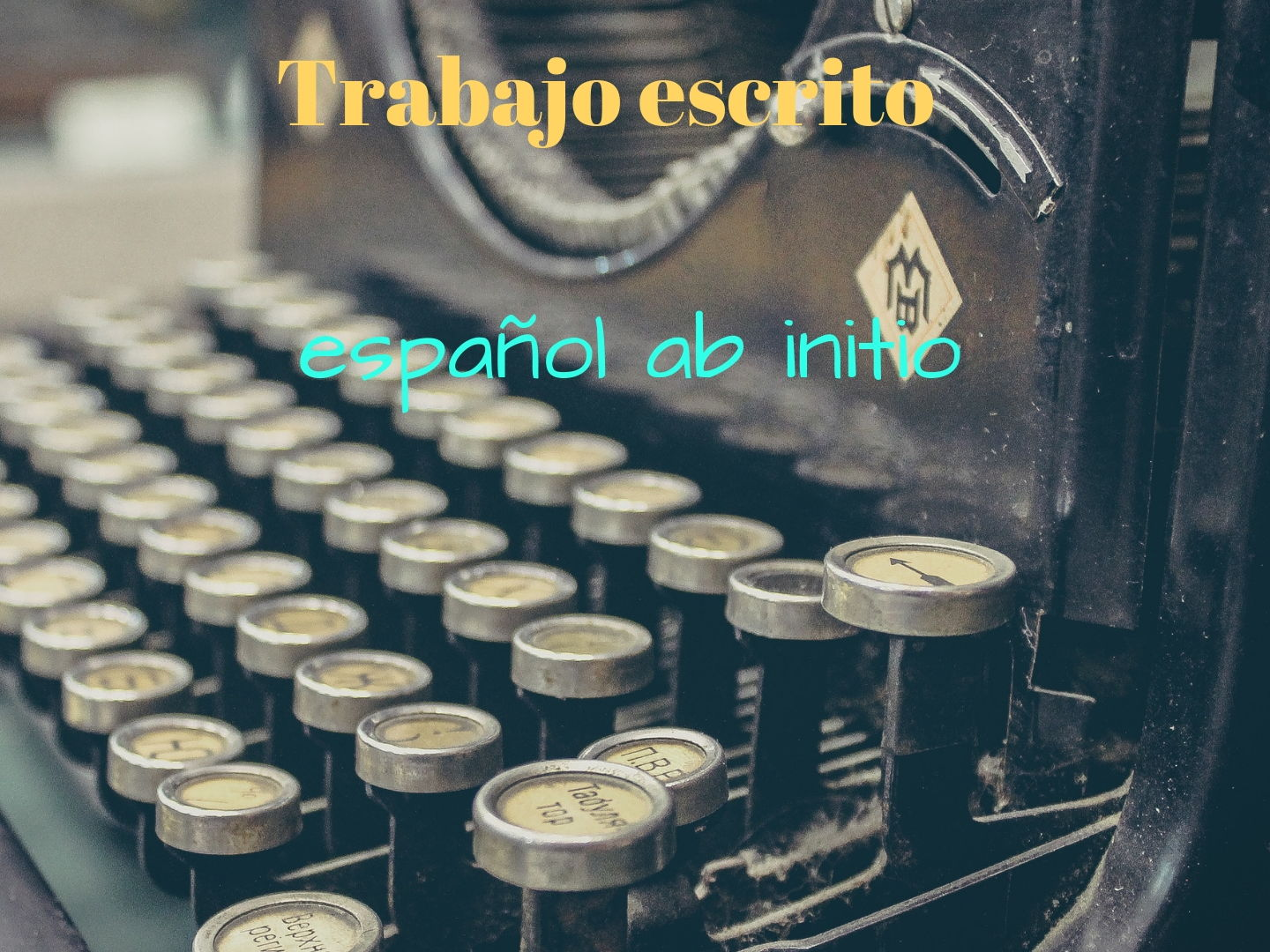 ESPAÑOL AB INITIO TRABAJO ESCRITO. SPANISH AB INITIO WRITTEN ASSIGNMENT