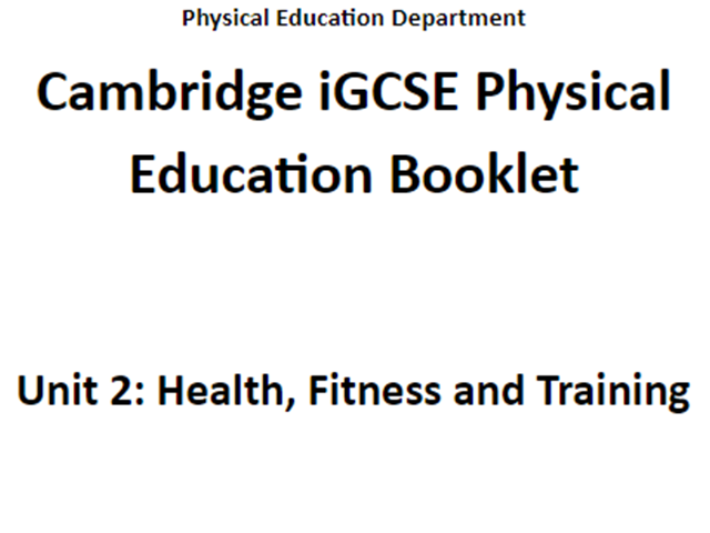 CIE IGCSE PE Unit 2 Lessons Powerpoints and Work Booklet