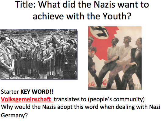 Life in Nazi Germany - Lesson 3 and 4 the Nazis and the Youth