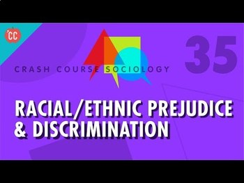 Crash Course Sociology E#35 Racial/Ethnic Prejudice & Discrimination Q & A Key