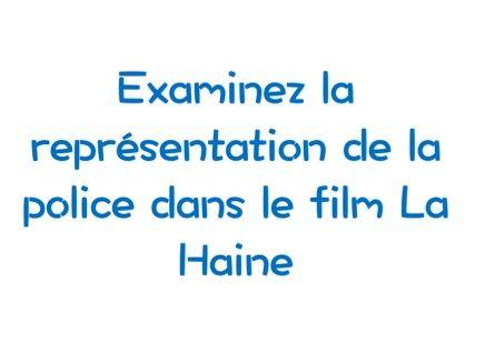 A-LEVEL FRENCH La Haine Examinez la représentation de la police (Model Essay, follow-up tasks & ans)
