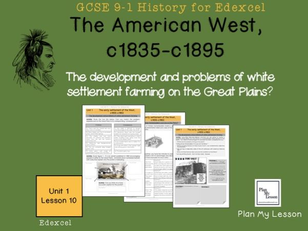 GCSE Edexcel The American West: L10: The development and problems of white settlement farming.