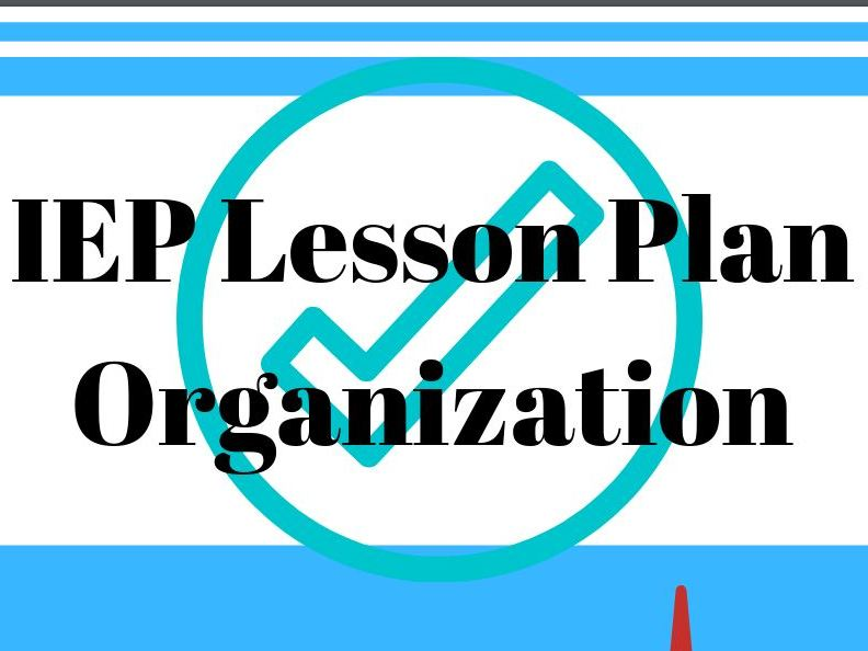 Large/Medium Size Class BULK IEP Lesson Plan Organization