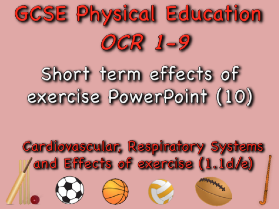 GCSE OCR PE (1.1d/e) - Short term effects of exercise PowerPoint
