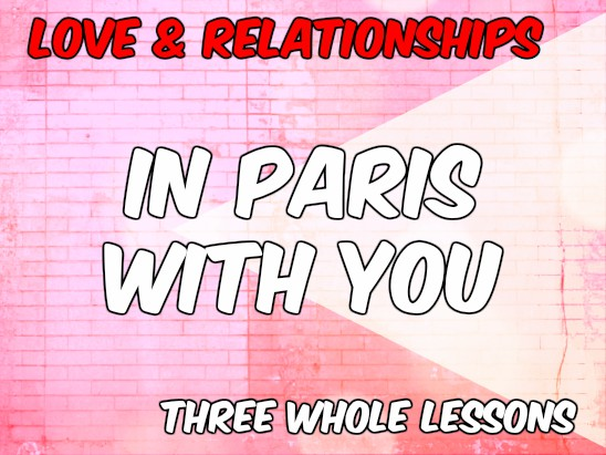In Paris With You x3 Lessons - Class Notes and Analysis (OCR Poetry New Spec Love & Relationships)