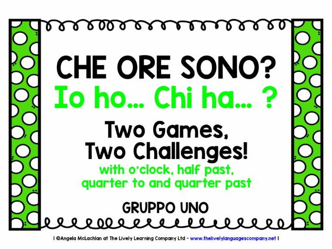 ITALIAN TELLING THE TIME (1) - 2 GAMES, 2 CHALLENGES - I HAVE, WHO HAS?